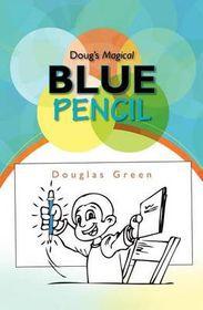 Doug's Magical Blue Pencil