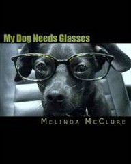 My Dog Needs Glasses