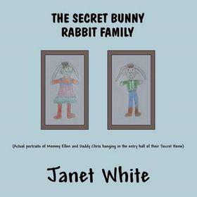 The Secret Bunny Rabbit Family