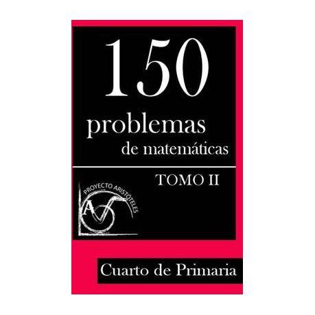 150 Problemas de Matematicas Para Cuarto de Primaria (Tomo 2) | Buy ...