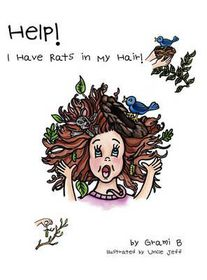 Help! I Have Rats in My Hair!