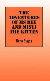 The Adventures of MS Dee and Misti the Kitten