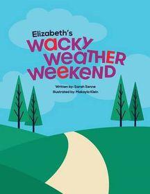 Elizabeth's Wacky Weather Weekend