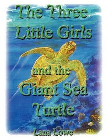 The Three Little Girls and the Giant Sea Turtle