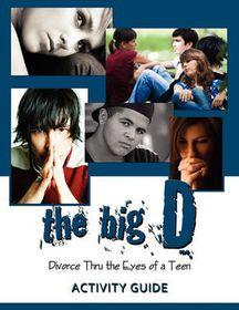 The Big D; Divorce Thru the Eyes of a Teen