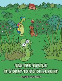 Tad the Turtle It's Okay to Be Different