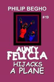 Aunty Felicia Hijacks a Plane