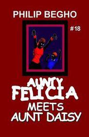Aunty Felicia Meets Aunt Daisy