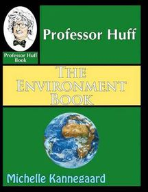 Professor Huff the Environment Book