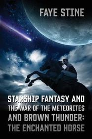Starship Fantasy and the War of the Meteorites & Brown Thunder