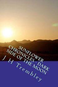 Sunflower Chronicles - Dark Side of the Moon