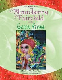 Strawberry Fairchild & the Green Flame