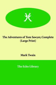 The Adventures of Tom Sawyer, Complete