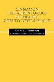 Cinnamon the Adventurous Guinea Pig Goes to Devil's Island