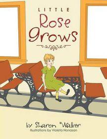 Little Rose Grows