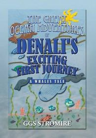 The Great Ocean Adventures of Denali's Exciting First Journey