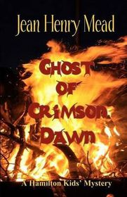 Ghost of Crimson Dawn (a Hamilton Kids' Mystery)
