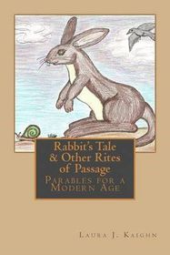 Rabbit's Tale & Other Rites of Passage