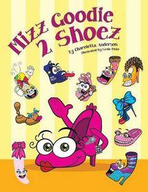 Mizz Goodie 2 Shoez