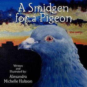A Smidgen for a Pigeon