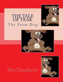 The Tale of Teak (the Farm Dog)