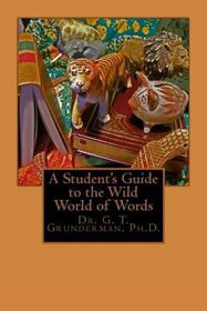 A Student's Guide to the Wild World of Words