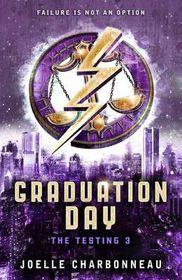 Testing 3 Graduation Day