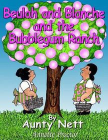 Beulah and Blanche and the Bubblegum Ranch