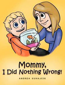 Mommy, I Did Nothing Wrong!