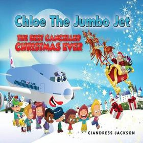 Chloe the Jumbo Jet the Best Cancelled Christmas Ever