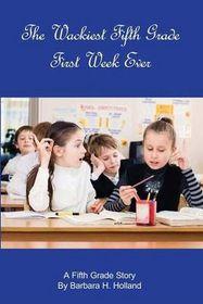 The Wackiest Fifth Grade First Week Ever