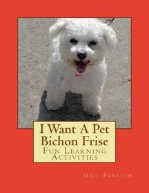 I Want a Pet Bichon Frise