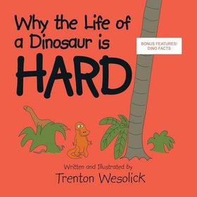 Why the Life of a Dinosaur Is Hard