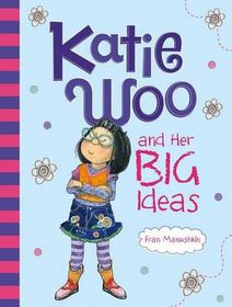 Katie Woo and Her Big Ideas