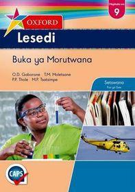 Oxford Lesedi Grade 9 Learner's Book (Setswana) <br /> Oxford Lesedi Mophato wa 9 Buka ya Morutwana