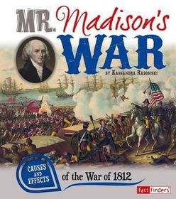 Mr. Madison's War