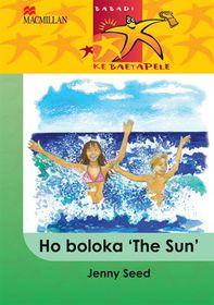 Ho Boloka 'The Sun'