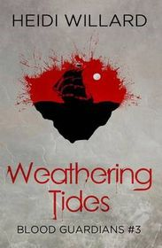 Weathering Tides (Blood Guardians #3)