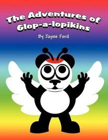 The Adventures of Glop-A-Lopikins