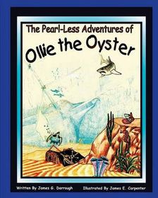 The Pearl-Less Adventures of Ollie the Oyster