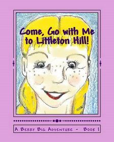 Come, Go with Me to Littleton Hill!
