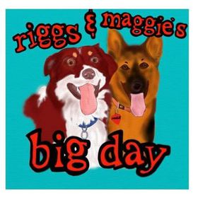 Riggs & Maggie's Big Day