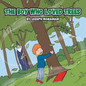 The Boy Who Loved Trees