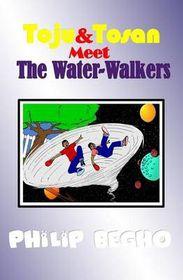 Toju & Tosan Meet the Water-Walkers