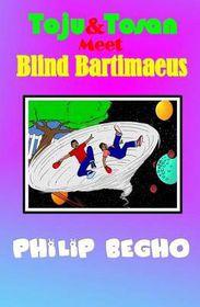 Toju & Tosan Meet Blind Bartimaeus