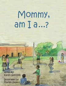 Mommy, Am I a ....?