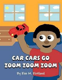 Car Cars Go Zoom Zoom Zoom