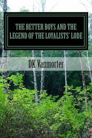The Better Boys and the Legend of the Loyalists' Lode