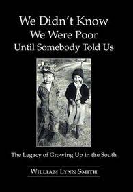 We Didn't Know We Were Poor Until Somebody Told Us