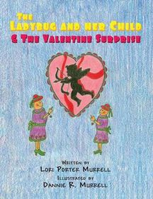 The Ladybug and Her Child & the Valentine Surprise